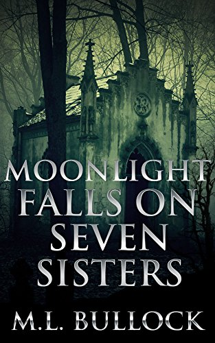 Moonlight Falls on Seven Sisters (Seven Sisters Series Book 2) by M.L. Bullock