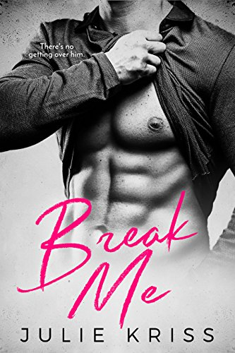 Break Me by Julie Kriss