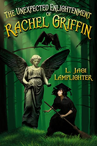 The Unexpected Enlightenment of Rachel Griffin (Books of Unexpected Enlightenment Book 1) by L. Jagi Lamplighter and Jim Frenkel