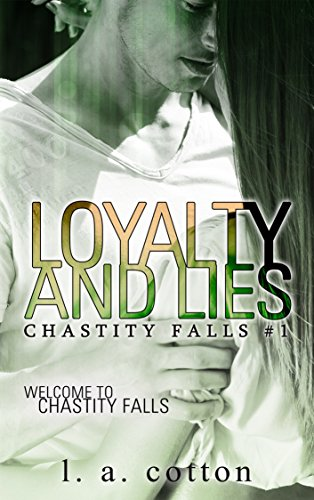 Loyalty and Lies (Chastity Falls Book 1) by L A Cotton