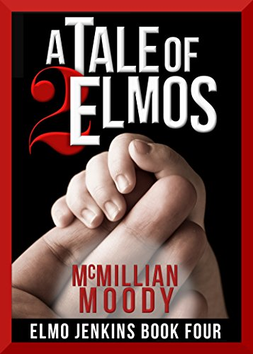 A Tale of Two Elmos (Elmo Jenkins – Book Four) by McMillian Moody