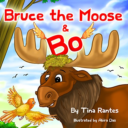 BRUCE THE MOOSE & BO by Tina Rantes