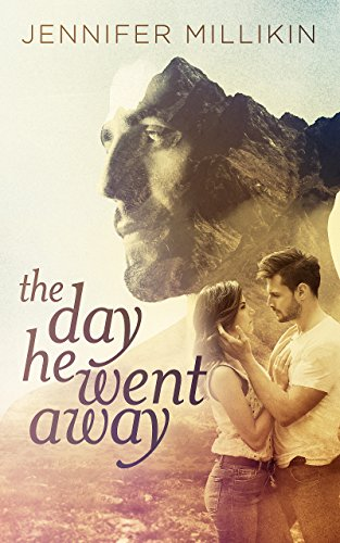The Day He Went Away by Jennifer Millikin
