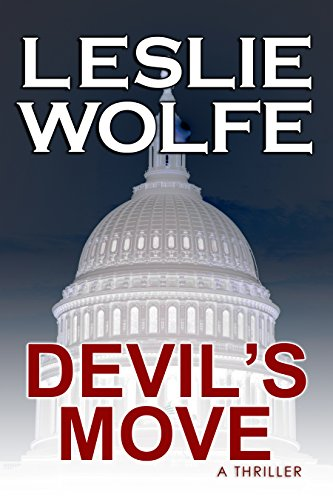 Devil's Move: A Suspenseful Political Technothriller by Leslie Wolfe