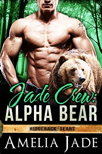 Jade Crew: Alpha Bear (Ridgeback Bears Book 1) by Amelia Jade