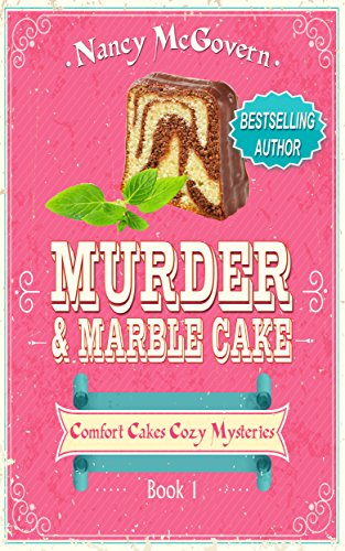 Murder & Marble Cake: A Culinary Cozy Mystery (Comfort Cakes Cozy Mysteries Book 1) by Nancy McGovern