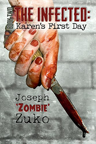 The Infected: Karen's First Day (Book Two) by Joseph Zuko and Joshua McCullough