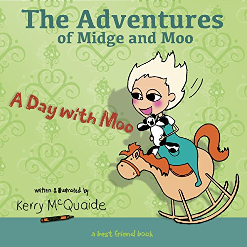 A Day with Moo: A Best Friend Book (The Adventures of Midge and Moo 1) by Kerry McQuaide