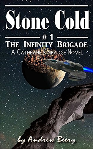 The Infinity Brigade #1 Stone Cold by Andrew Beery