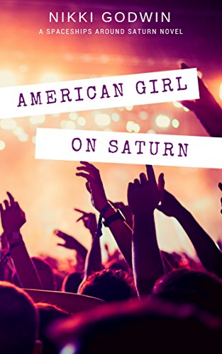 American Girl On Saturn (Saturn Series Book 1) by Nikki Godwin