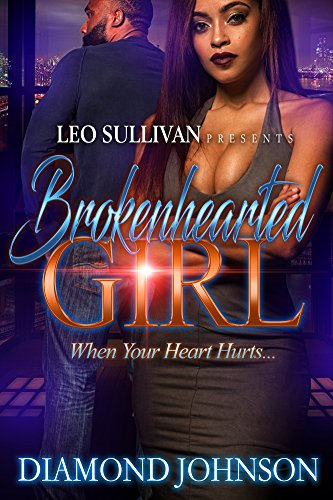 Brokenhearted Girl: When Your Heart Hurts by Diamond Johnson