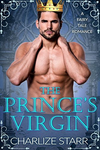 The Prince's Virgin: A Fairy Tale Romance by Charlize Starr