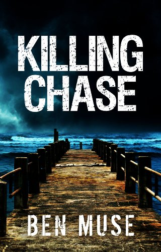 Killing Chase (The Better Off Dead Series Book 1) by Ben Muse and thewordverve