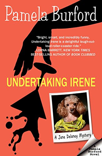 Undertaking Irene (Jane Delaney Mysteries Book 1) by Pamela Burford