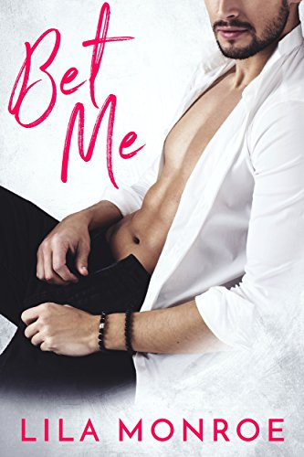 Bet Me (Lucky in Love Book 2) by Lila Monroe
