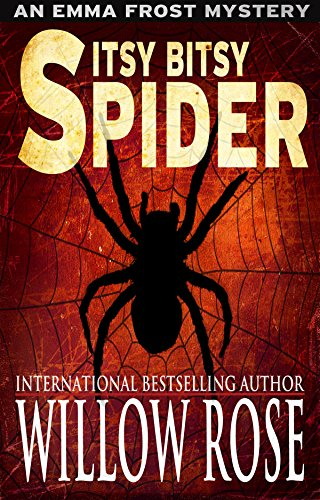 Itsy Bitsy Spider (Emma Frost Book 1) by Willow Rose