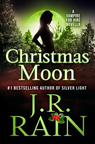 Christmas Moon (Vampire for Hire Book 4.5) by J.R. Rain