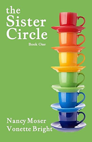 The Sister Circle (Sister Circle Series Book 1) by Nancy Moser and Vonette Bright