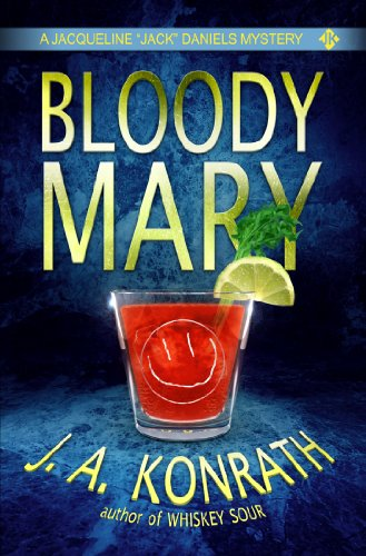 Bloody Mary – A Thriller (Jacqueline Jack Daniels Mysteries Book 2) by J.A. Konrath