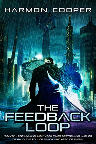 The Feedback Loop: (Book One) (Cyberpunk LitRPG Series) by Harmon Cooper and George C. Hopkins