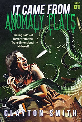 It Came from Anomaly Flats by Clayton Smith