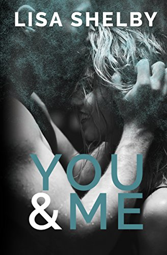 You & Me (You & Me Series Book 1) by Lisa Shelby and Laura Allison