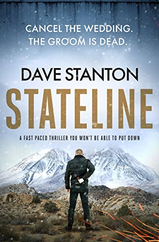 Stateline: a fast-paced thriller you won't be able to put down (Dan Reno Book 1) by Dave Stanton