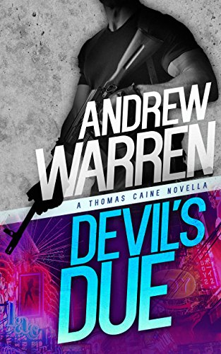 Devil's Due (Caine: Rapid Fire Book 1) by Andrew Warren