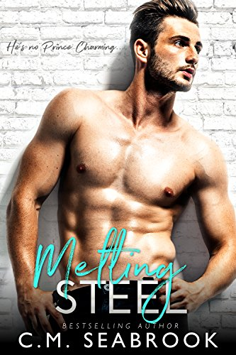 Melting Steel by C.M. Seabrook