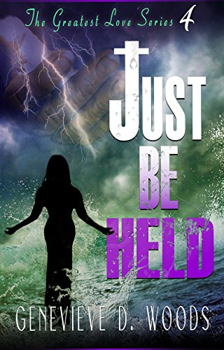 Just Be Held (The Greatest Love Series Book 4) by Genevieve Woods and JB Logic Covers