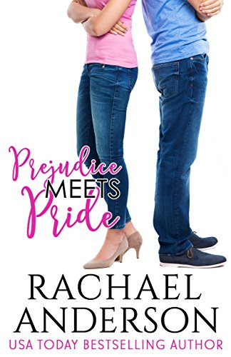 Prejudice Meets Pride (Meet Your Match) by Rachael Anderson