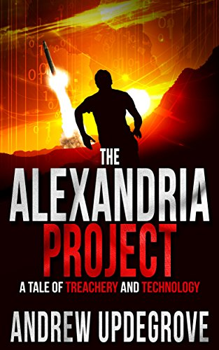 The Alexandria Project: A Tale of Treachery and Technology (Frank Adversego Thrillers Book 1) by Andrew Updegrove