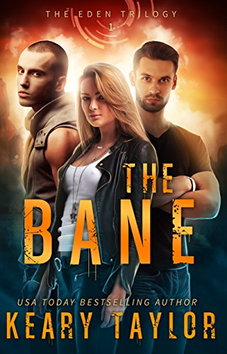 The Bane (The Eden Trilogy Book 1) by Keary Taylor