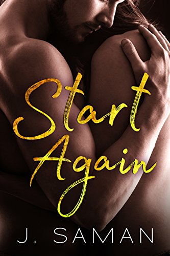 Start Again: A Contemporary Romance Novel (Start Again Series #1) by J. Saman