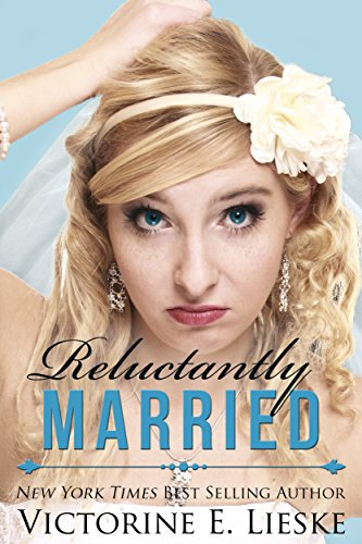 Reluctantly Married (The Married Series Book 2) by Victorine E. Lieske
