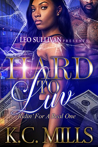 Hard to Luv: Ridin' For a Real One by KC Mills