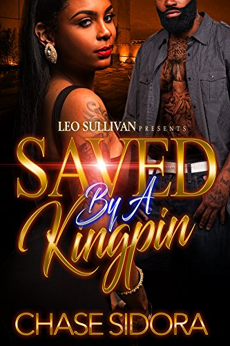 Saved By A Kingpin by Chase Sidora