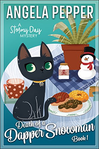 Death of a Dapper Snowman (Stormy Day Mystery Book 1) by Angela Pepper