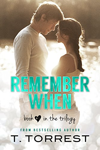 Remember When (The Remember Trilogy Book 1) by T. Torrest