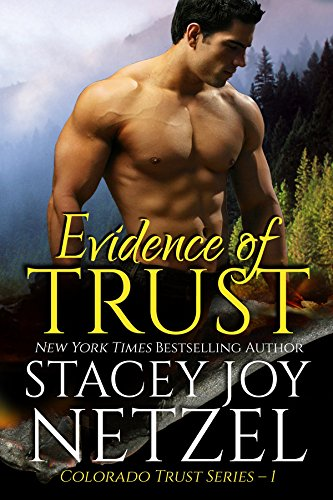 Evidence of Trust (Colorado Trust Series Book 1) by Stacey Joy Netzel and Stacy D. Holmes