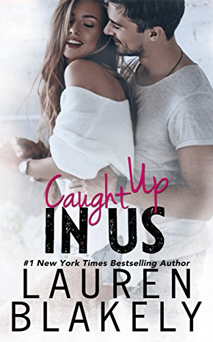 Caught Up In Us (Caught Up in Love Book 1) by Lauren Blakely