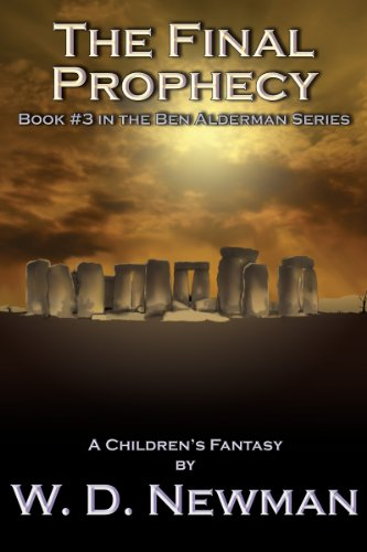 The Final Prophecy (The Ben Alderman Series Book 3) by W. D. Newman and Jody Lindke