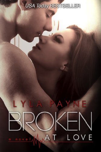 Broken At Love (Whitman University Book 1) by Lyla Payne