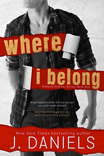 Where I Belong (Alabama Summer Book 1) by J. Daniels
