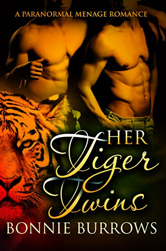 Her Tiger Twins: A Paranormal Menage Romance by Bonnie Burrows