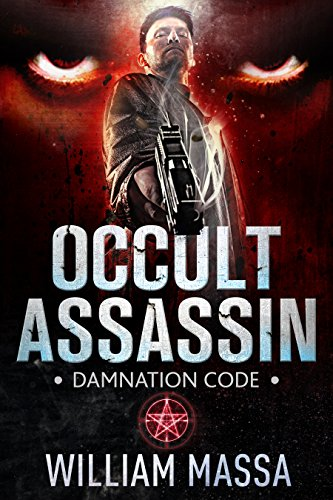 Damnation Code (Occult Assassin Book 1) by William Massa