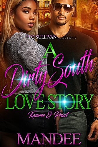A Dirty South Love Story: Kamree & Priest by Mandee