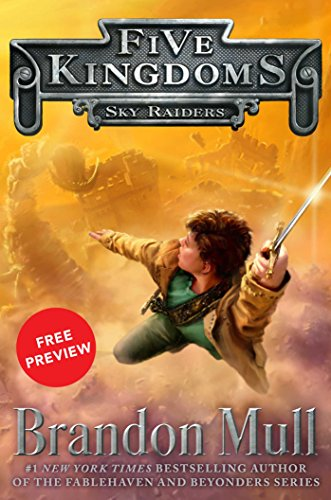 Sky Raiders Free Preview Edition: (The First 10 Chapters) (Five Kingdoms) by Brandon Mull