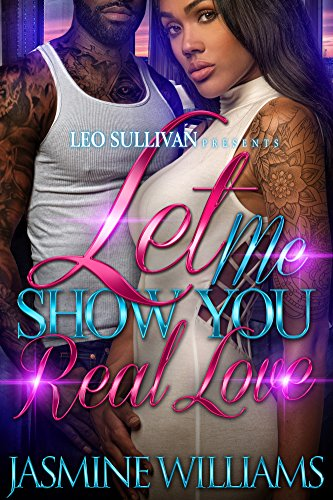 Let Me Show You Real Love by Jasmine Williams
