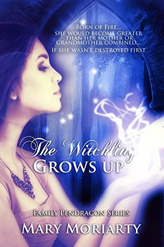 The Witchling Grows Up (Family Pendragon Book 1) by Mary Moriarty